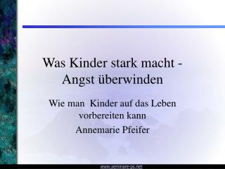 Was Kinder stark macht - Tension