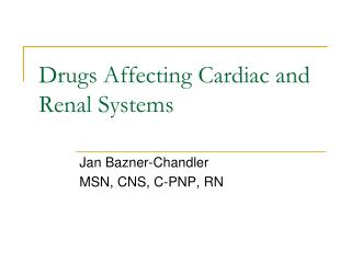 Drugs Influencing Heart and Renal Frameworks
