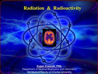 Radiation and Radioactivity