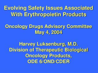 Developing Wellbeing Issues Connected with Erythropoietin Items Oncology Drugs Admonitory Board of trustees May 4, 2004