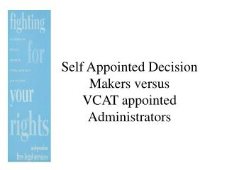 Self Selected Leaders versus VCAT named Chairmen