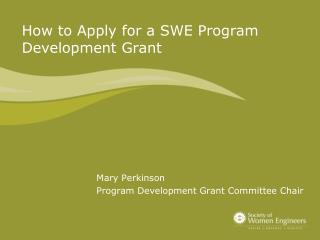 The most effective method to Apply for a SWE Program Improvement Gift