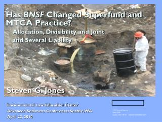 Has BNSF Changed Superfund and MTCA Hone? Allotment, Distinguishableness and Joint and A few Obligation