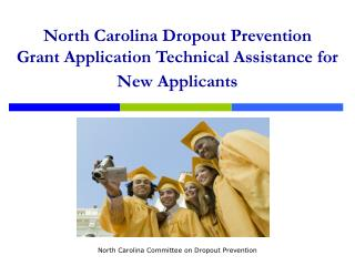 North Carolina Dropout Aversion Award Application Specialized Help for New Candidates