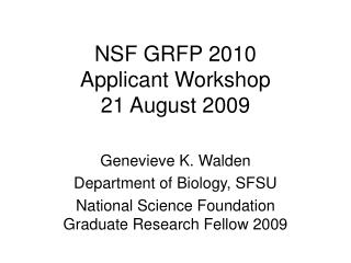 NSF GRFP 2010 Candidate Workshop 21 August 2009