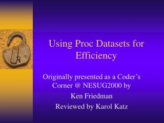 Utilizing Proc Datasets for Proficiency