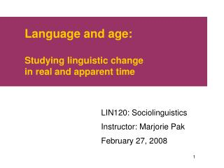 Dialect and age: Concentrating on semantic change in genuine and clear time