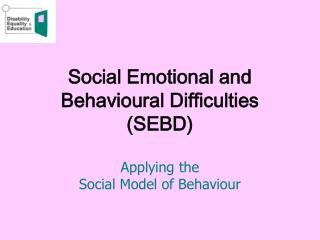 Social Enthusiastic and Behavioral Challenges (SEBD)