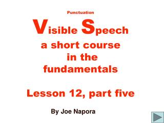 Accentuation V isible S peech a short course in the essentials Lesson 12, section five