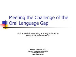 Meeting the Test of the Oral Dialect Crevice