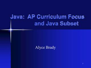 Java: AP Educational programs Center 		and Java Subset