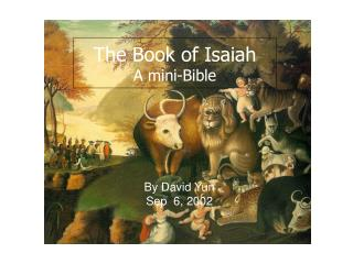 The Book of Isaiah A smaller than usual Book of scriptures