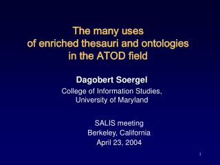 The numerous employments of advanced thesauri and ontologies in the ATOD field