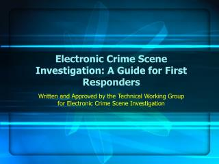 Electronic Wrongdoing Scene Examination: An Aide for Specialists on call