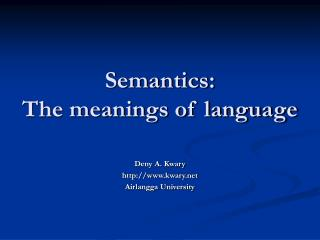 Semantics: The implications of dialect