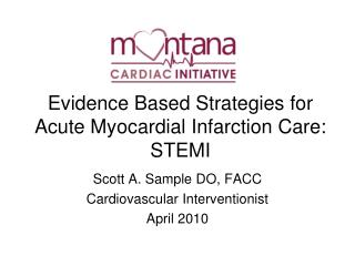 Proof Based Procedures for Intense Myocardial Dead tissue Care: STEMI