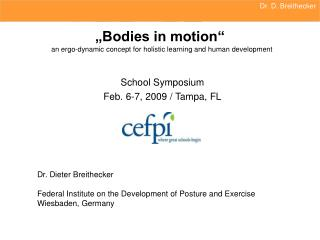 """Bodies in motion"" an ergo-dynamic concept for holistic learning and human development"
