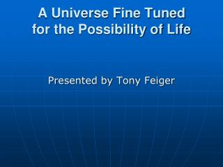 A Universe Adjusted for the Likelihood of Life