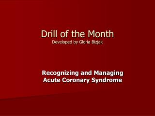 Drill of the Month Created by Gloria Bizjak