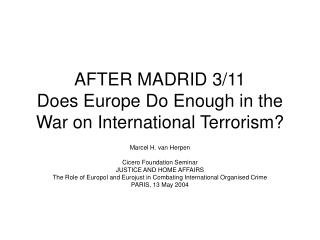 AFTER MADRID 3/11 Does Europe Do What's necessary in the War on Universal Terrorism?