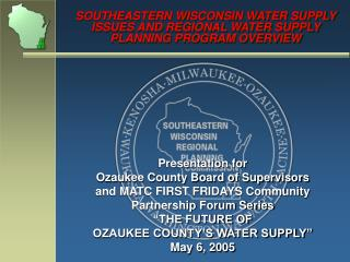 SOUTHEASTERN WISCONSIN WATER SUPPLY ISSUES AND Territorial WATER SUPPLY Arranging PROGRAM Diagram