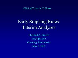 Early Ceasing Rules: Interval Investigations