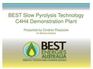 BEST Moderate Pyrolysis Innovation C4H4 Show Plant Exhibited by Cordner Peacocke for Adriana Downie