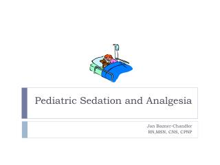 Pediatric Sedation and Absense of pain