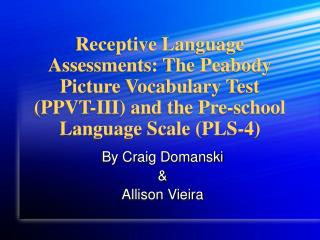 Responsive Dialect Appraisals: The Peabody Picture Vocabulary Test (PPVT-III) and the Pre-school Dialect Scale (PLS-4)
