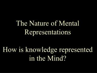 The Way of Mental Representations How is learning spoken to in the Psyche?