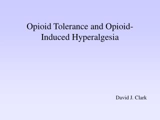 Opioid Resistance and Opioid-Impelled Hyperalgesia