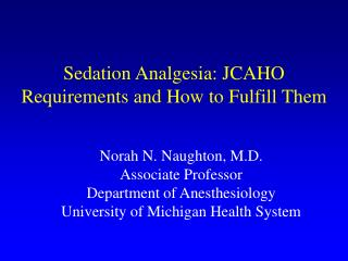 Sedation Absense of pain: JCAHO Necessities and How to Satisfy Them