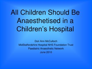 All Youngsters Ought to Be Anesthetized in a Kids' Healing facility