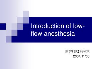 Presentation of low-stream anesthesia