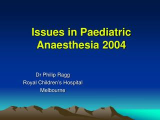 Issues in Pediatric Anesthesia 2004