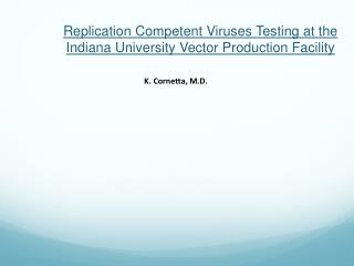 Replication Capable Infections Testing at the Indiana College Vector Creation Office