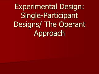 Trial Plan: Single-Member Outlines/The Operant Methodology
