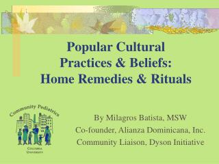 Mainstream Social Practices and Convictions: Home Cures and Ceremonies