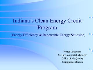 Indiana's Perfect Vitality Credit Program (Vitality Effectiveness and Renewable Vitality Put aside)