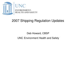 2007 Delivery Regulation Overhauls Deb Howard, CBSP UNC Environment Wellbeing and Security