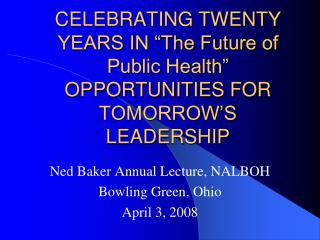 "Observing A quarter century ""The Eventual fate of General Wellbeing"" Open doors FOR TOMORROW'S Initiative"