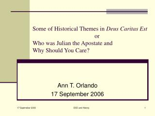 Some of Authentic Topics in Deus Caritas Est 				or Who was Julian the Backslider and Why Would it be a good idea for yo