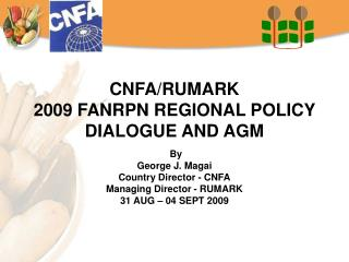 CNFA/RUMARK 2009 FANRPN Provincial Approach Dialog AND AGM