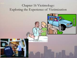 Part 16 Victimology: Investigating the Experience of Exploitation
