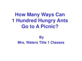 What number of Ways Can 1 Hundred Hungry Ants Go to An Outing?