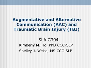 Augmentative and Elective Correspondence (AAC) and Traumatic Cerebrum Harm (TBI)