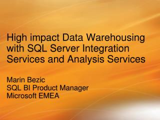 High effect Information Warehousing with SQL Server Mix Administrations and Examination Administrations