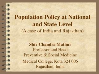 Populace Approach at National and State Level (An instance of India and Rajasthan)