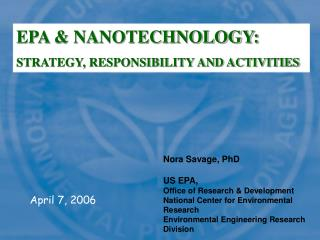 Nora Savage, PhD US EPA, Office of Examination and Improvement National Community for Natural Exploration Ecological Bui