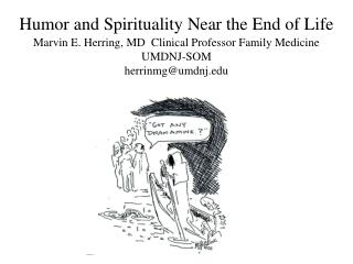 Diversion and Most profound sense of being Close to the End of Life Marvin E. Herring, MD Clinical Educator Family Medic